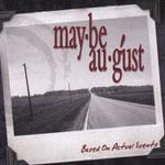 "Maybe August Takes It Up a Notch With New CD ""Based On Actual Events\"""