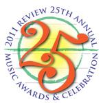 25th Annual Review Music Awards Ceremony and Celebration - May 5th!