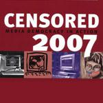 Project Censored:  The Top 10 Censored Stories of 2007