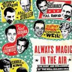Always Magic In The Air: The Bomp and Brilliance  Of The Brill Building Era By Ken Emerson