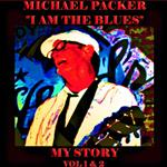 Michael Packer • I Am the Blues – My Story (Volume 1 & 2)