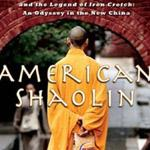 * BOOKS  IN  REVIEW * Flying Kicks, Buddhist Monks, and the  Legend of Iron Crotch: An Odyssey in the New China