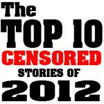 The Top 10 Censored Stories of 2012