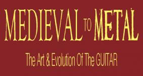 MEDIEVAL TO METAL - The Art & Evolution of The Guitar