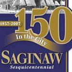 Saginaw History is an August Focus in More Ways Than One: Celebrating Saginaw\'s 150th Birthday